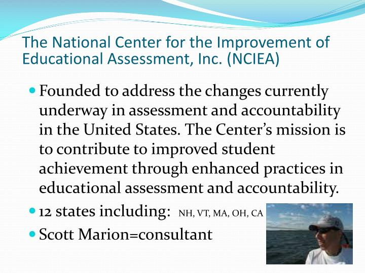 The National Center for the Improvement of Educational Assessment, Inc. (NCIEA)