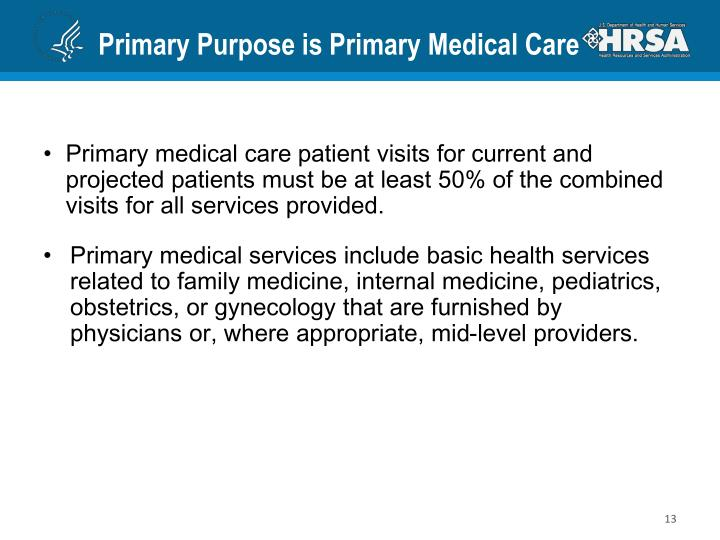 Primary Purpose is Primary Medical Care