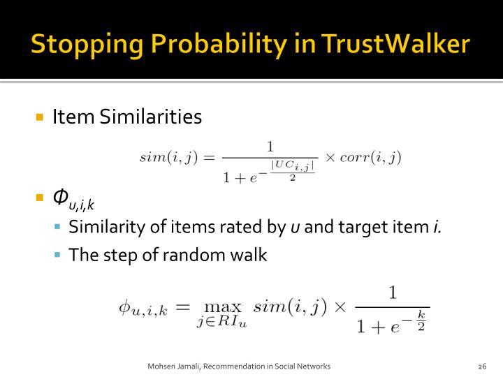 Stopping Probability in TrustWalker