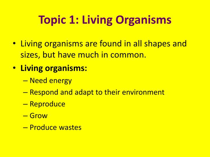 Topic 1: Living Organisms