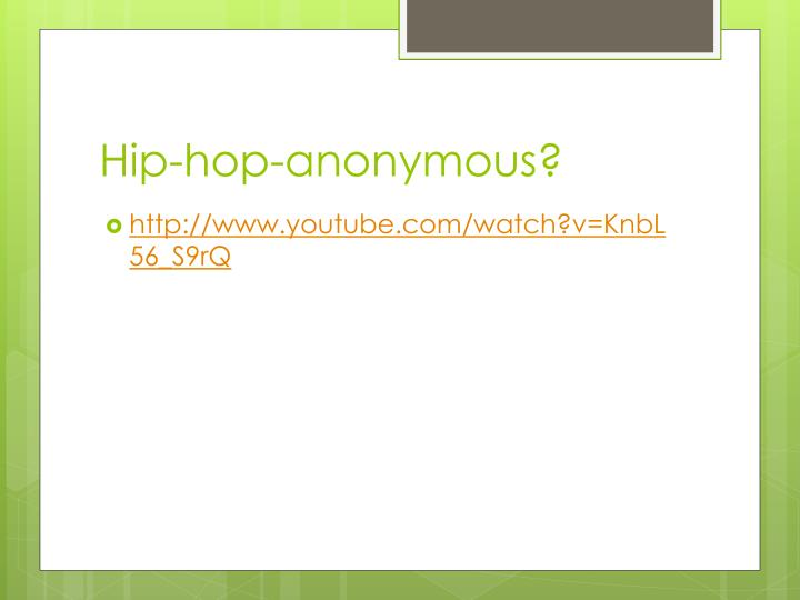 Hip-hop-anonymous?