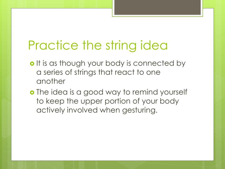 Practice the string idea
