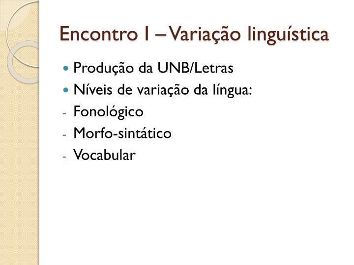 Encontro I – Variação linguística