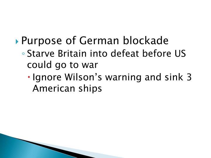 Purpose of German blockade