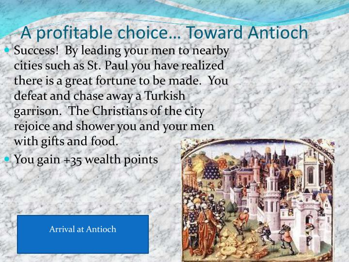 A profitable choice… Toward Antioch