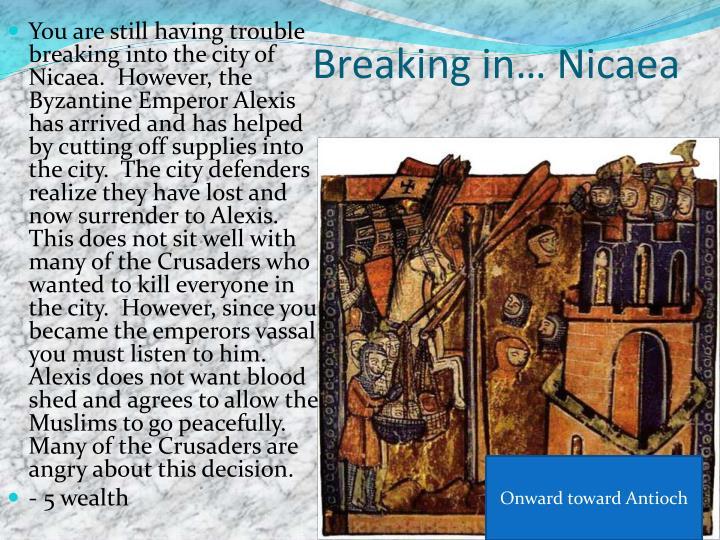 Breaking in… Nicaea