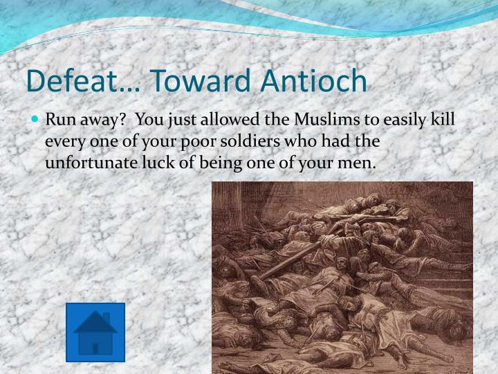 Defeat… Toward Antioch