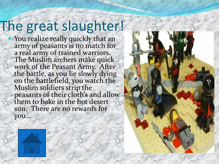 The great slaughter!
