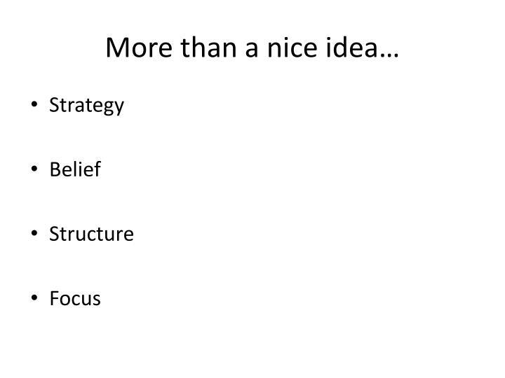 More than a nice idea…