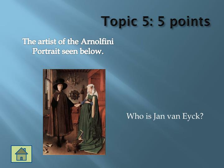 Topic 5: 5 points