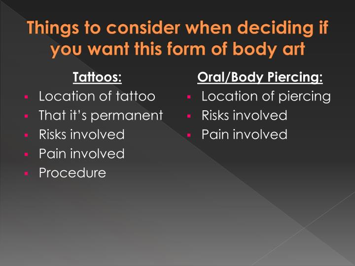 Things to consider when deciding if you want this form of body art