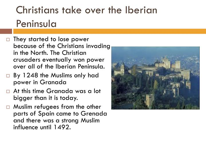 Christians take over the Iberian Peninsula