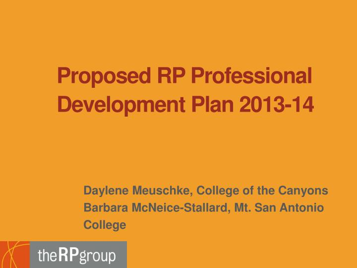 Proposed RP Professional Development Plan 2013-14