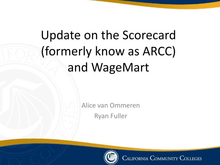 Update on the scorecard formerly know as arcc and wagemart