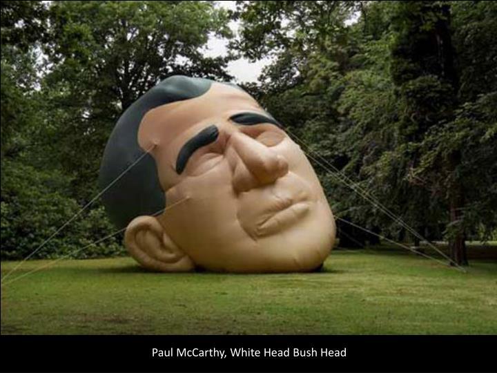 Paul McCarthy, White Head Bush Head