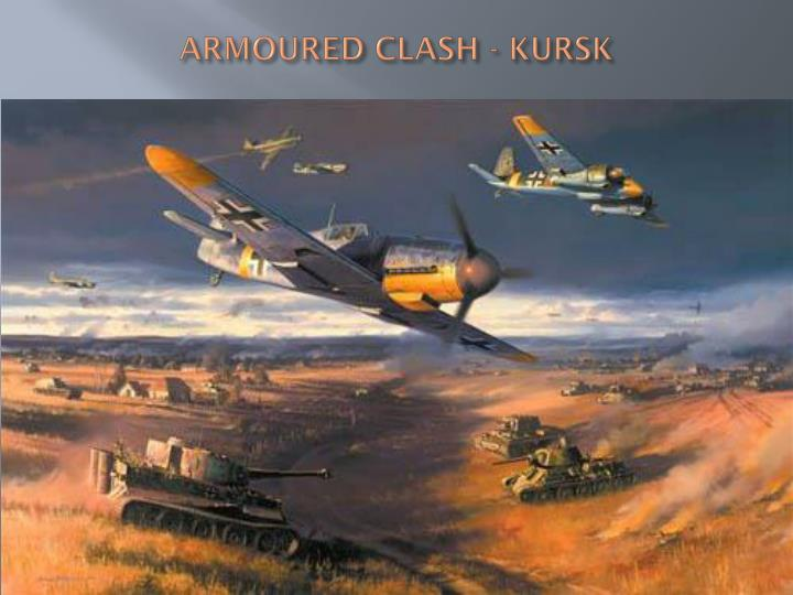 ARMOURED CLASH - KURSK
