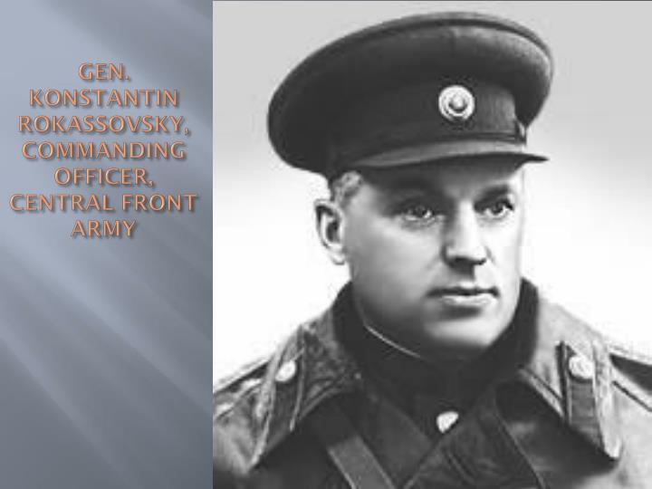 GEN. KONSTANTIN ROKASSOVSKY,