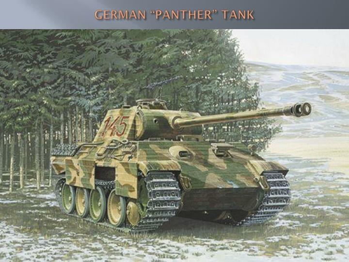 "GERMAN ""PANTHER"" TANK"