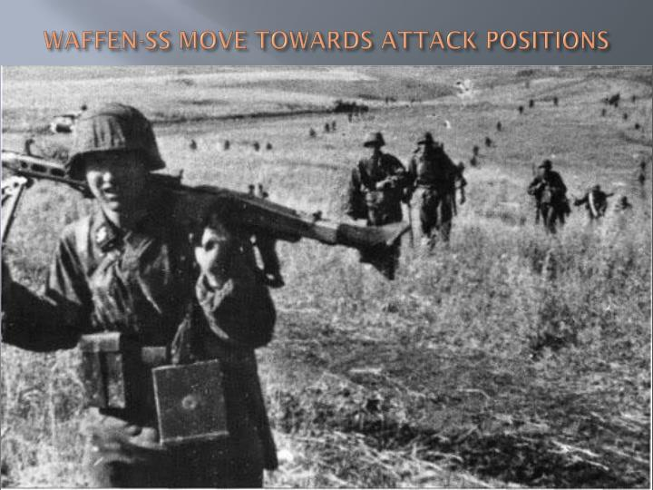 WAFFEN-SS MOVE TOWARDS ATTACK POSITIONS