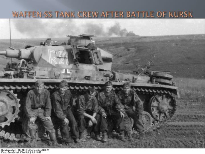 WAFFEN-SS TANK CREW AFTER BATTLE OF KURSK