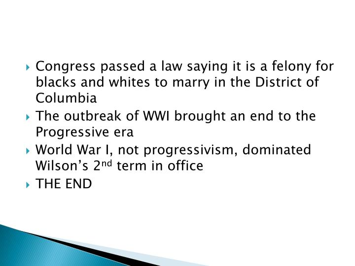 Congress passed a law saying it is a felony for blacks and whites to marry in the District of Columbia