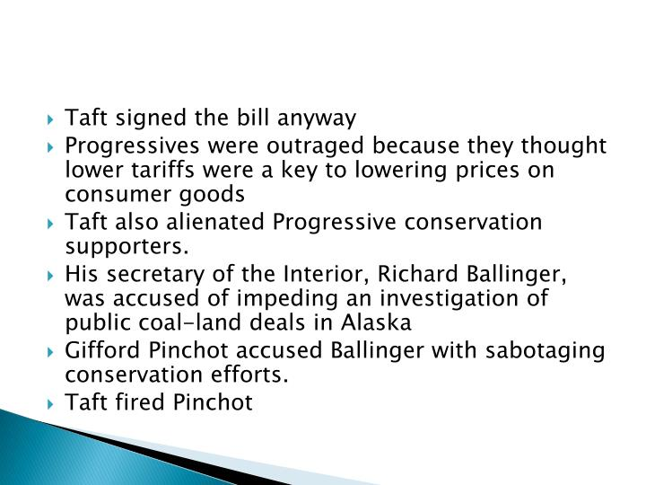 Taft signed the bill anyway