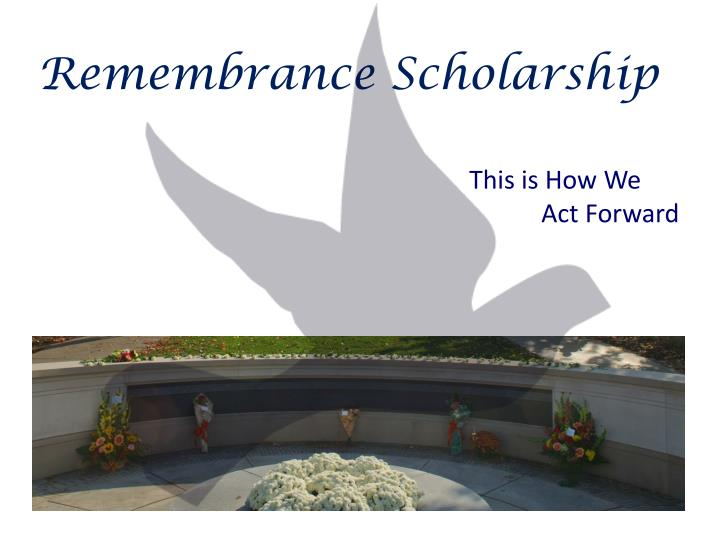 Remembrance scholarship