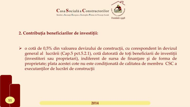 2. Contribuţia beneficiarilor de investiţii: