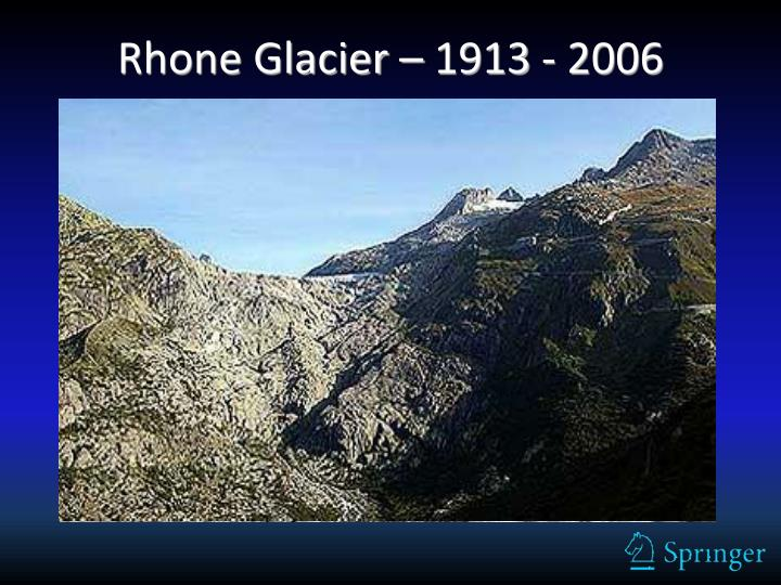 Rhone Glacier – 1913 - 2006