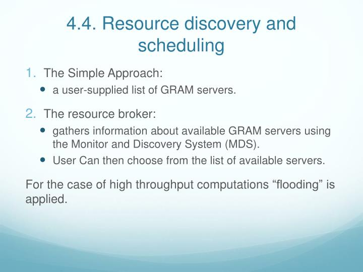4.4. Resource discovery and scheduling