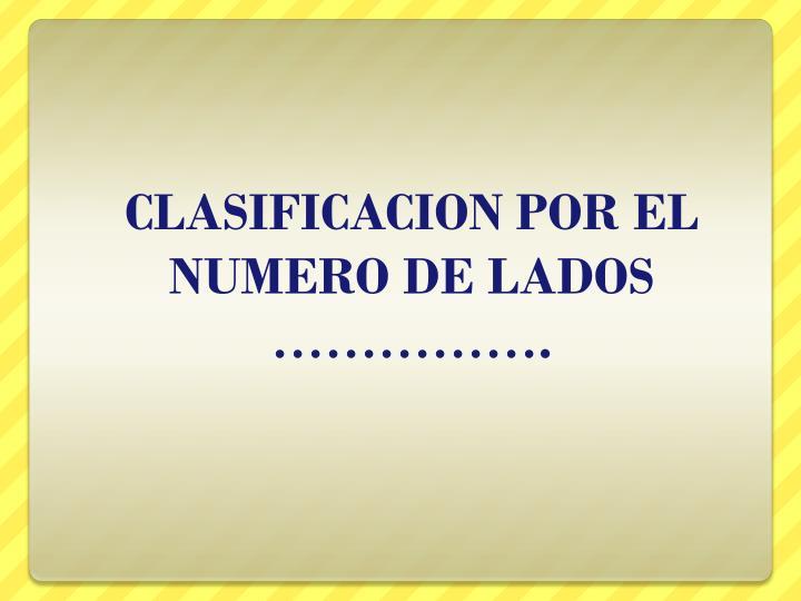 CLASIFICACION POR EL NUMERO DE LADOS