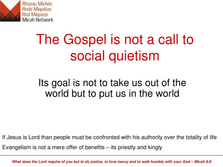 The Gospel is not a call to social quietism