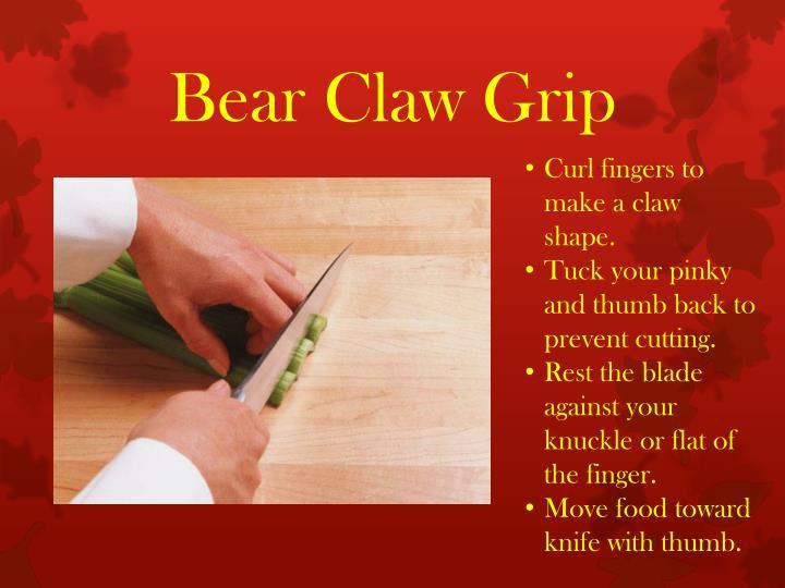 Bear Claw Grip