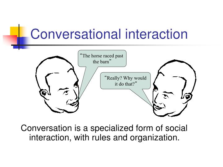 Conversational interaction