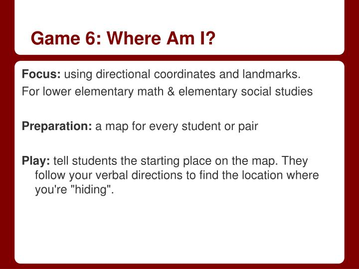 Game 6: Where Am I?