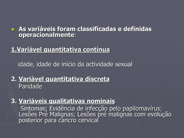 As variáveis foram classificadas e definidas operacionalmente