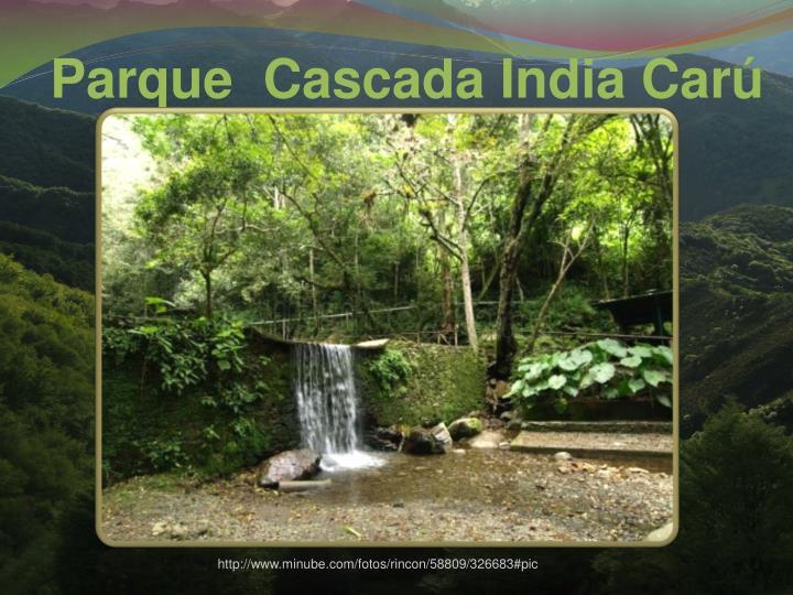 Parque  Cascada India Car