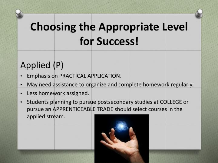 Choosing the Appropriate Level for Success!