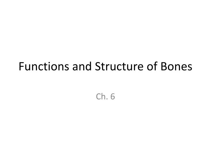 Functions and Structure of Bones
