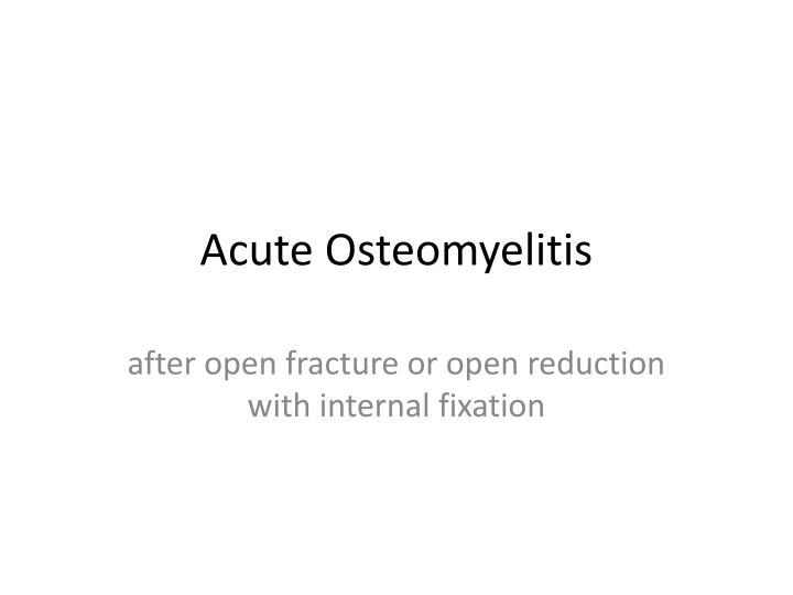 Acute Osteomyelitis