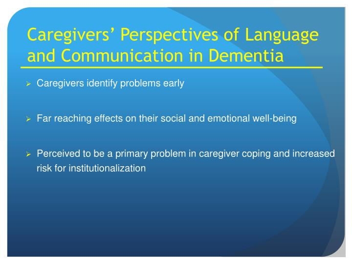 Caregivers' Perspectives of Language and Communication in Dementia