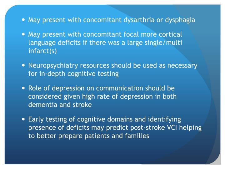 May present with concomitant dysarthria or