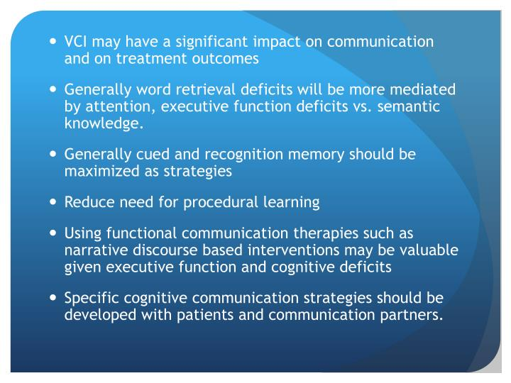 VCI may have a significant impact on communication and on treatment outcomes