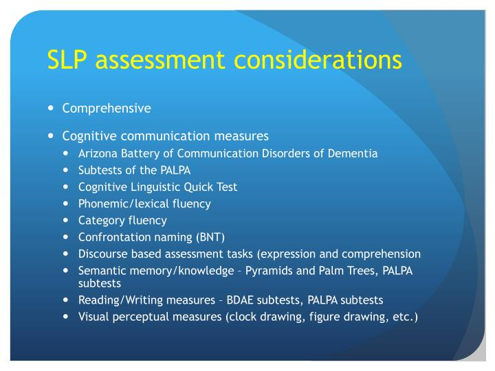 SLP assessment considerations
