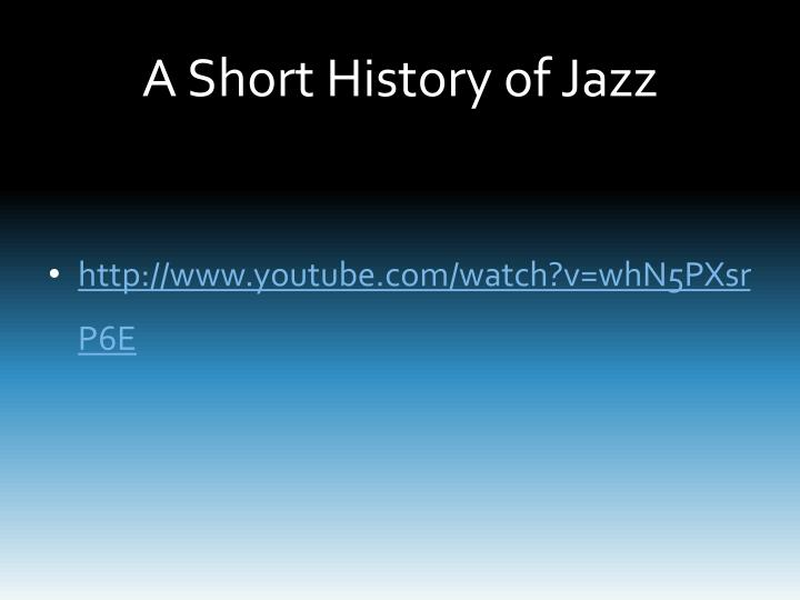 A Short History of Jazz