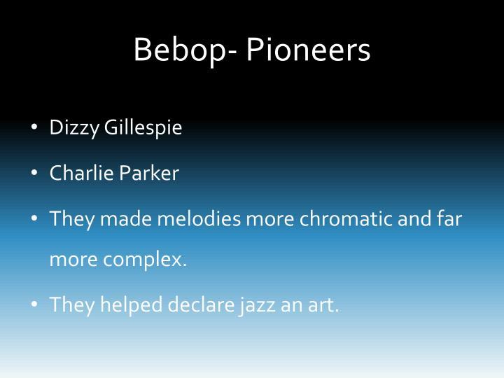 Bebop- Pioneers