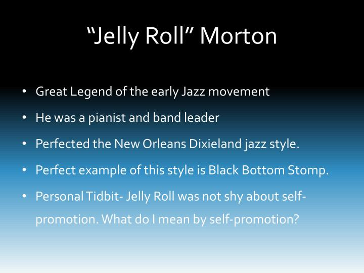 """Jelly Roll"" Morton"