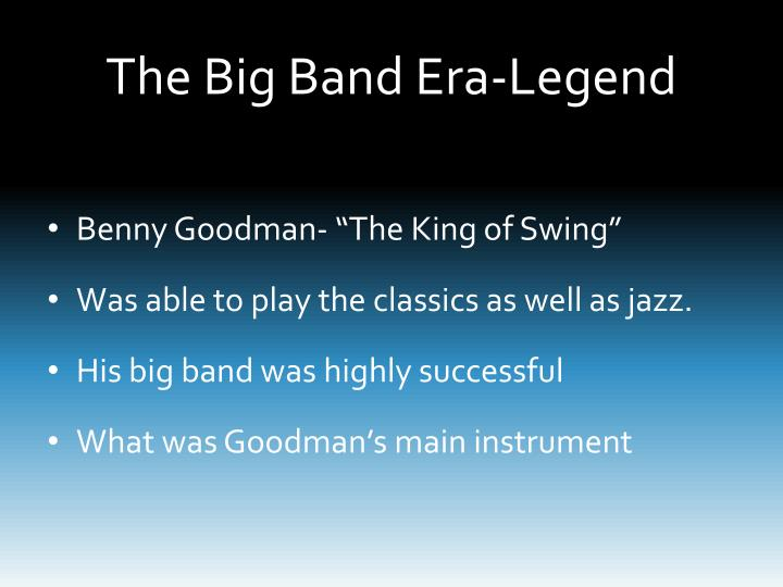 The Big Band Era-Legend