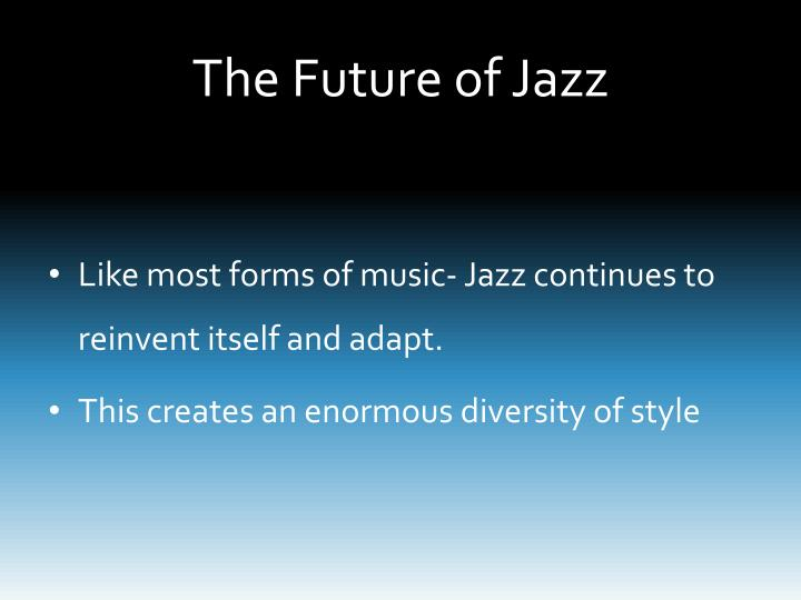 The Future of Jazz