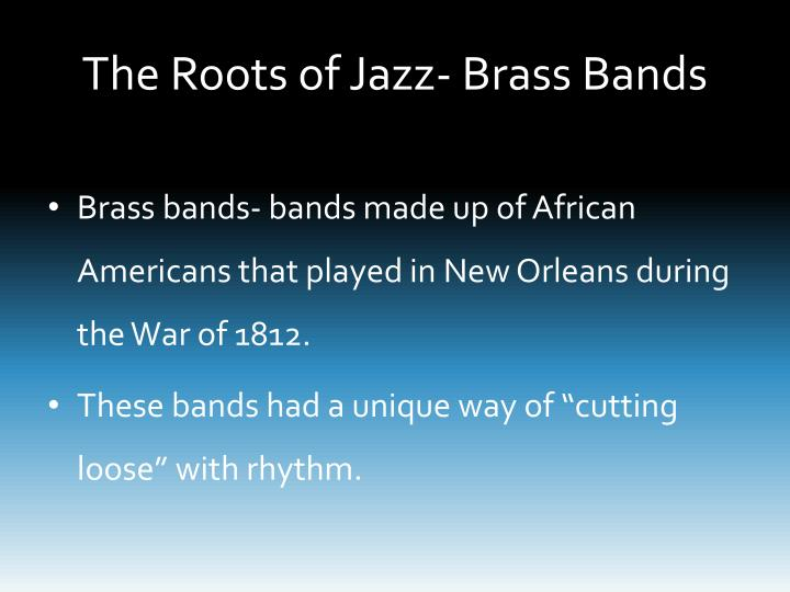 The Roots of Jazz- Brass Bands